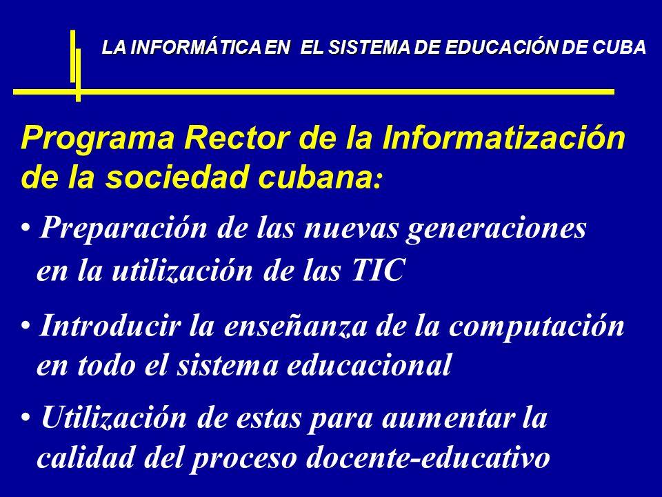 Programa Rector de la Informatización de la sociedad cubana : Preparación de las nuevas generaciones en la utilización de las TIC Introducir la enseña