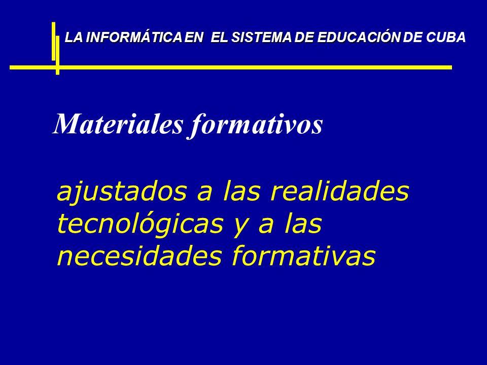 ajustados a las realidades tecnológicas y a las necesidades formativas LA INFORMÁTICA EN EL SISTEMA DE EDUCACIÓN LA INFORMÁTICA EN EL SISTEMA DE EDUCA