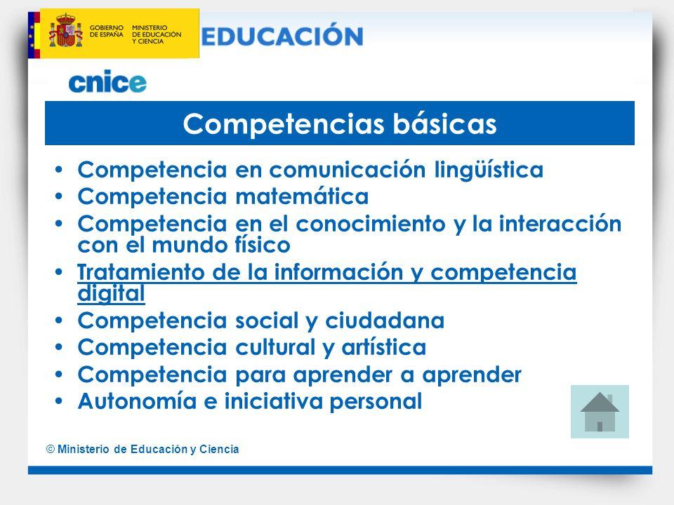 © Ministerio de Educación y Ciencia Competencias básicas Competencia en comunicación lingüística Competencia matemática Competencia en el conocimiento