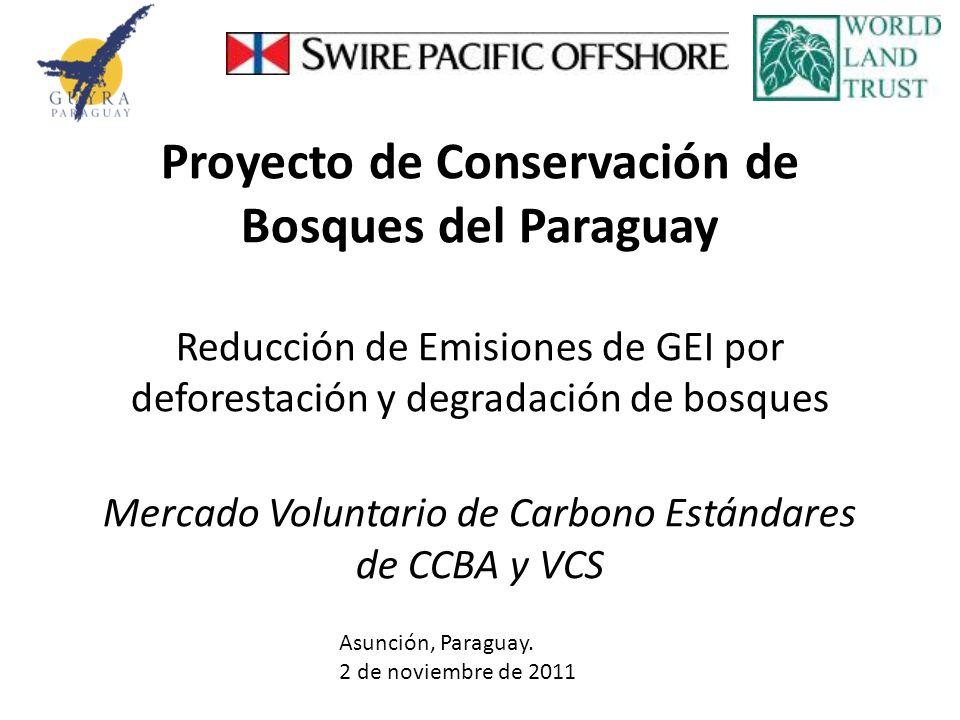 Proyecto de Conservación de Bosques del Paraguay Reducción de Emisiones de GEI por deforestación y degradación de bosques Mercado Voluntario de Carbon