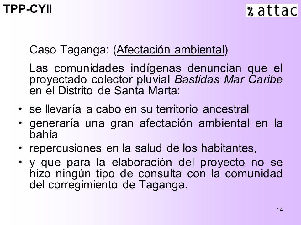14 Caso Taganga: (Afectación ambiental) Las comunidades indígenas denuncian que el proyectado colector pluvial Bastidas Mar Caribe en el Distrito de S