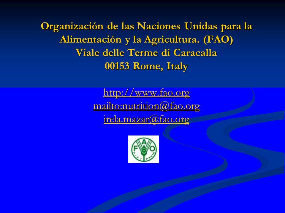 Organización de las Naciones Unidas para la Alimentación y la Agricultura. (FAO) Viale delle Terme di Caracalla 00153 Rome, Italy http://www.fao.org m