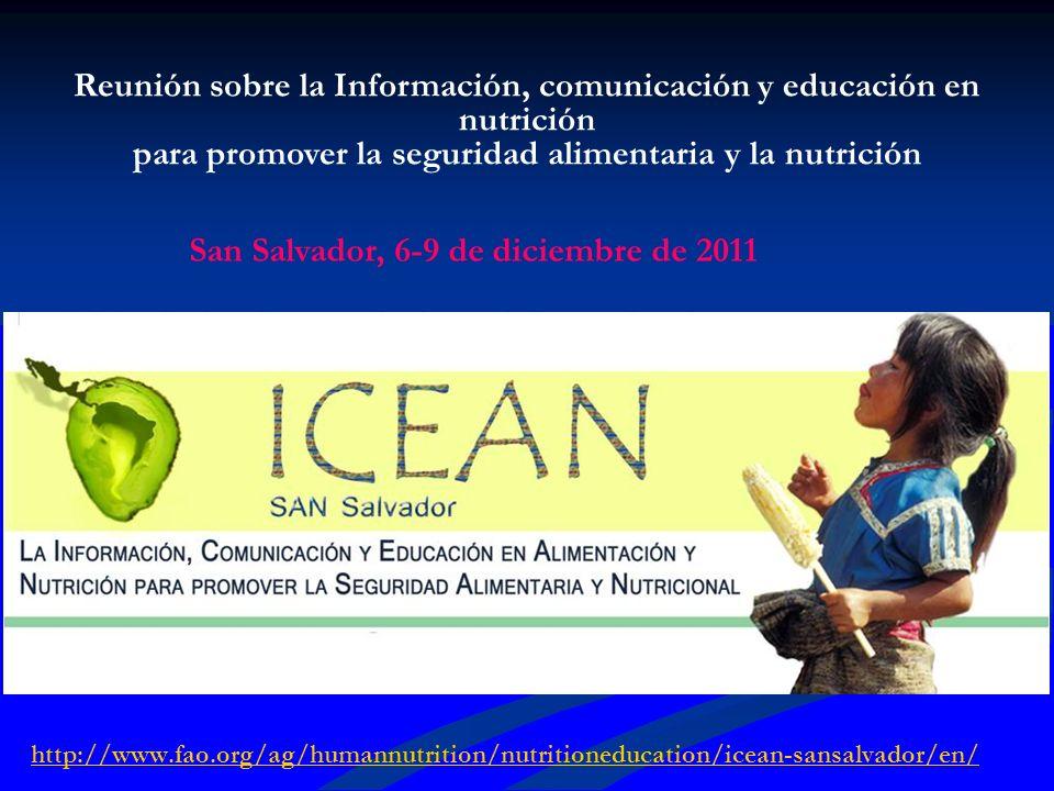 http://www.fao.org/ag/humannutrition/nutritioneducation/icean-sansalvador/en/ Reunión sobre la Información, comunicación y educación en nutrición para
