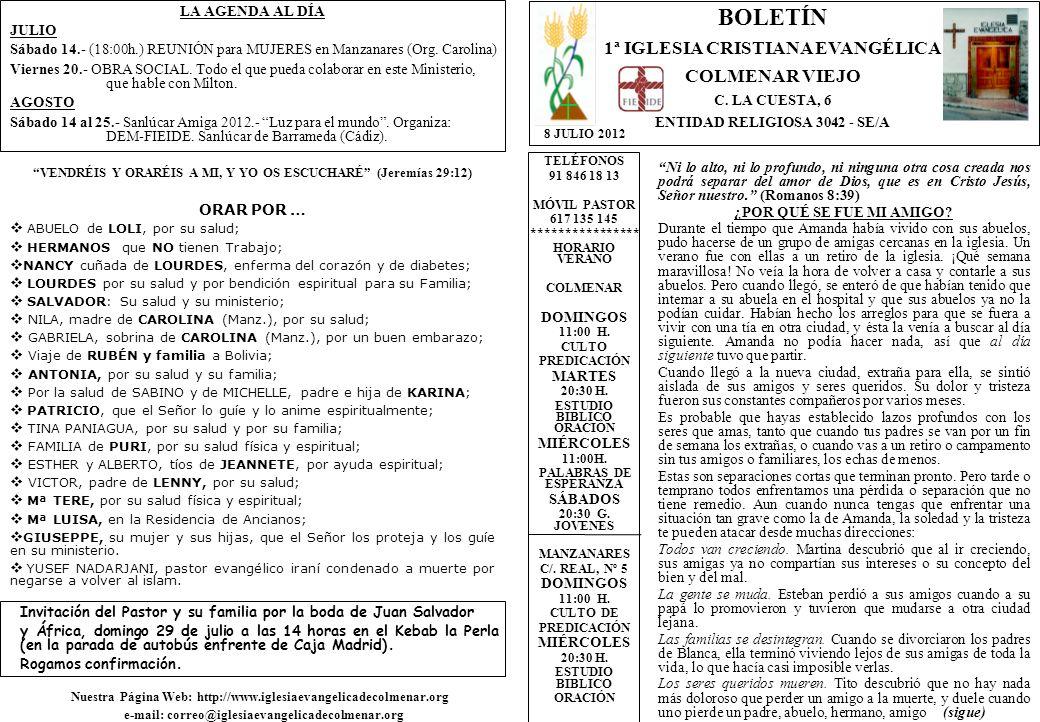 LA AGENDA AL DÍA JULIO Sábado 14.- (18:00h.) REUNIÓN para MUJERES en Manzanares (Org.