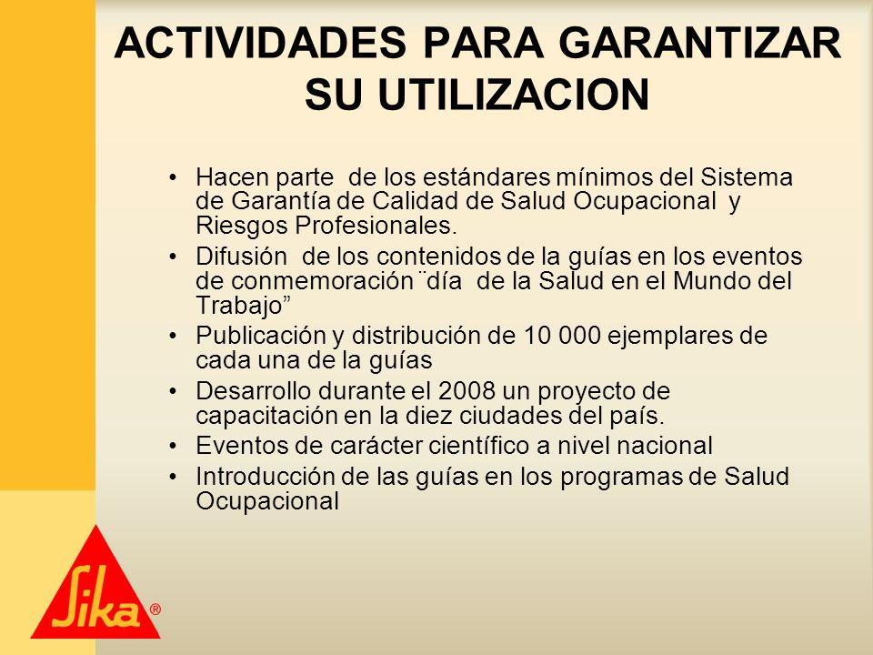 ACTIVIDADES PARA GARANTIZAR SU UTILIZACION Hacen parte de los estándares mínimos del Sistema de Garantía de Calidad de Salud Ocupacional y Riesgos Pro