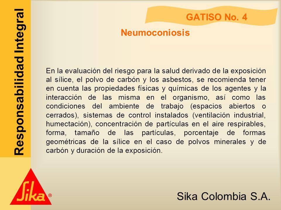 Sika Colombia S.A. Responsabilidad Integral GATISO No. 4 Neumoconiosis En la evaluación del riesgo para la salud derivado de la exposición al sílice,