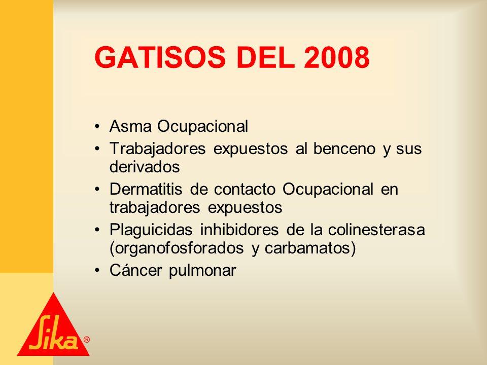 GATISOS DEL 2008 Asma Ocupacional Trabajadores expuestos al benceno y sus derivados Dermatitis de contacto Ocupacional en trabajadores expuestos Plagu
