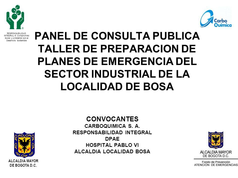 PANEL DE CONSULTA PUBLICA TALLER DE PREPARACION DE PLANES DE EMERGENCIA DEL SECTOR INDUSTRIAL DE LA LOCALIDAD DE BOSA CONVOCANTES CARBOQUIMICA S. A. R