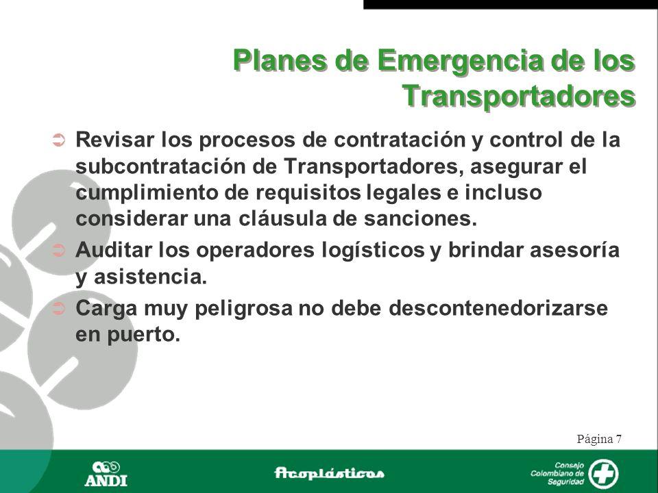 Página 7 Planes de Emergencia de los Transportadores Revisar los procesos de contratación y control de la subcontratación de Transportadores, asegurar