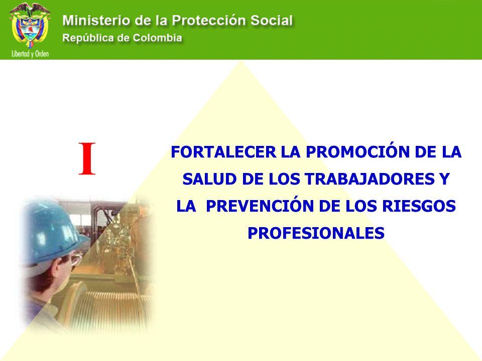 I FORTALECER LA PROMOCIÓN DE LA SALUD DE LOS TRABAJADORES Y LA PREVENCIÓN DE LOS RIESGOS PROFESIONALES