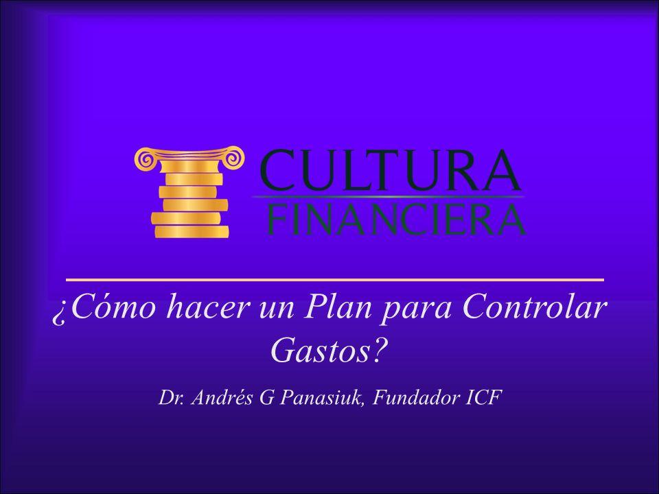 ¿Cómo hacer un Plan para Controlar Gastos? Dr. Andrés G Panasiuk, Fundador ICF
