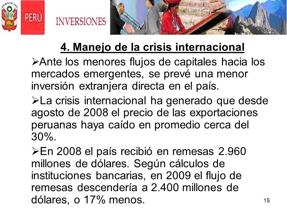 15 4. Manejo de la crisis internacional Ante los menores flujos de capitales hacia los mercados emergentes, se prevé una menor inversión extranjera di