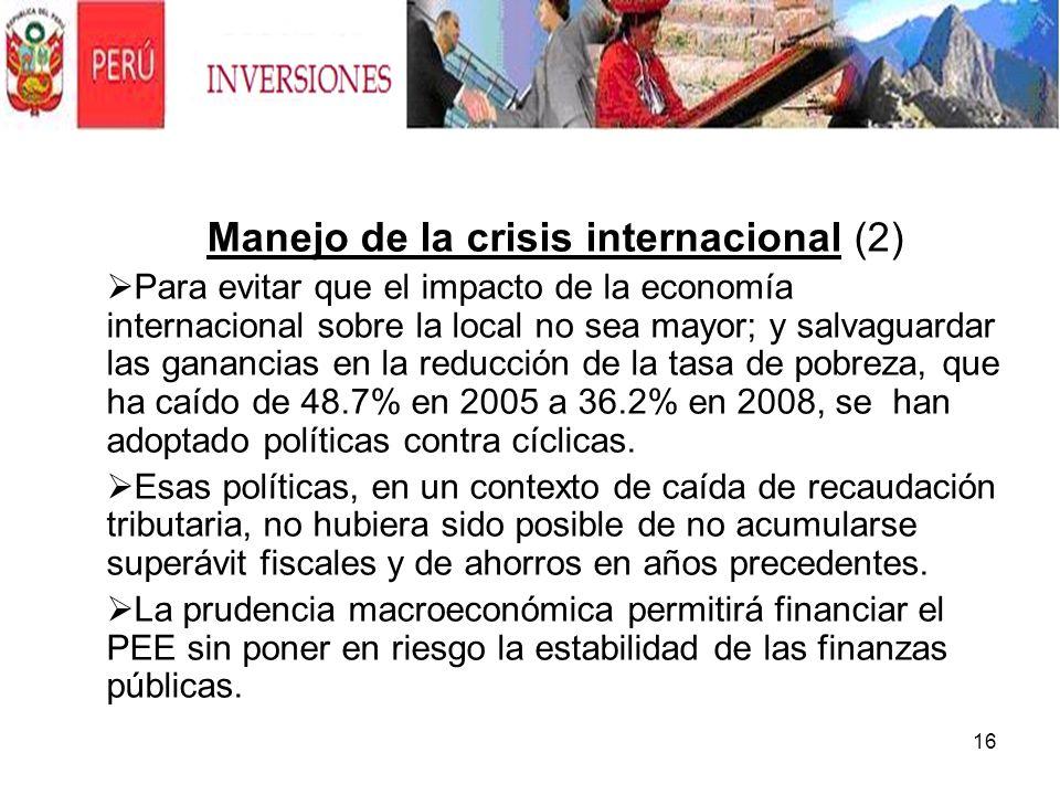 16 Manejo de la crisis internacional (2) Para evitar que el impacto de la economía internacional sobre la local no sea mayor; y salvaguardar las ganan