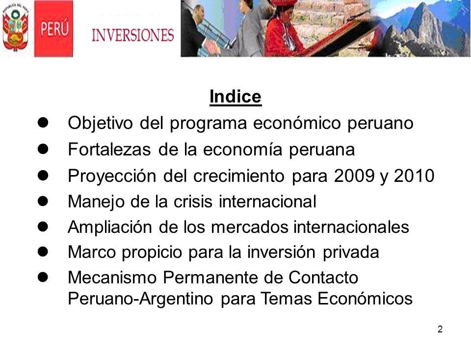 2 Indice Objetivo del programa económico peruano Fortalezas de la economía peruana Proyección del crecimiento para 2009 y 2010 Manejo de la crisis int