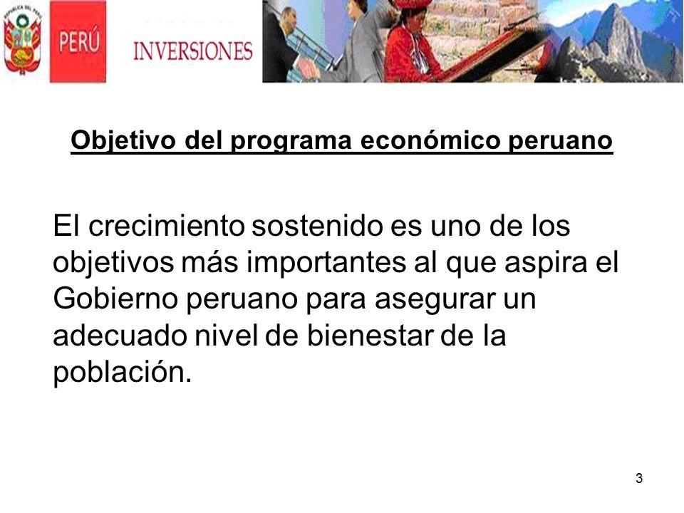 3 Objetivo del programa económico peruano El crecimiento sostenido es uno de los objetivos más importantes al que aspira el Gobierno peruano para aseg