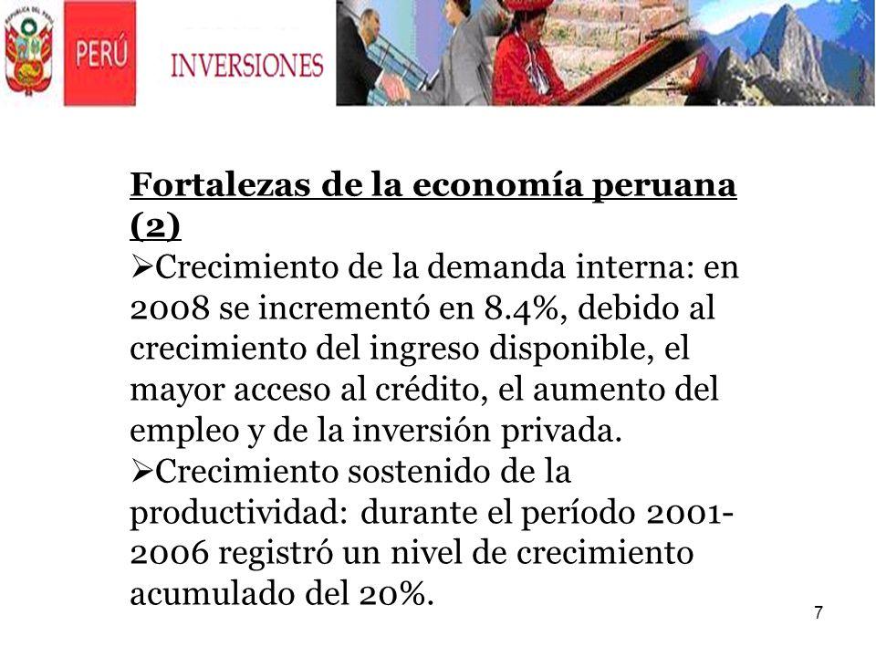 7 Fortalezas de la economía peruana (2) Crecimiento de la demanda interna: en 2008 se incrementó en 8.4%, debido al crecimiento del ingreso disponible