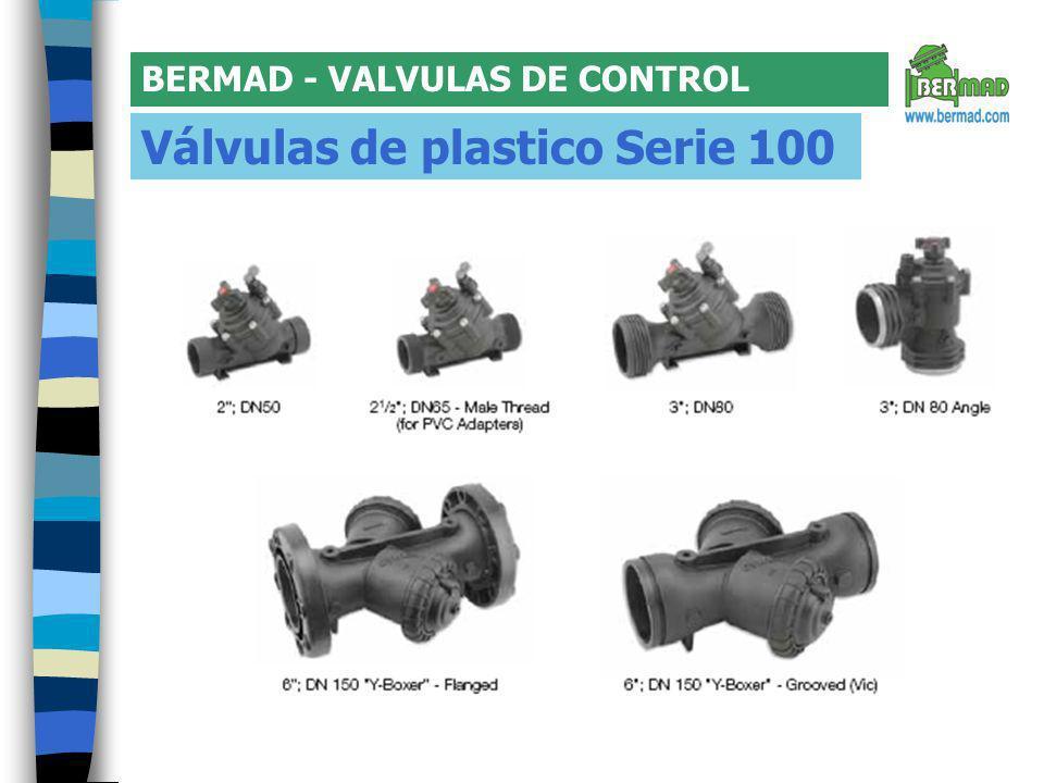 BERMAD - VALVULAS DE CONTROL Válvulas de plastico Serie 100