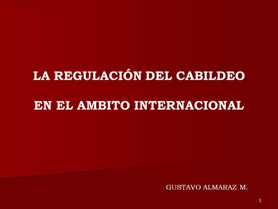 1 LA REGULACIÓN DEL CABILDEO EN EL AMBITO INTERNACIONAL GUSTAVO ALMARAZ M.
