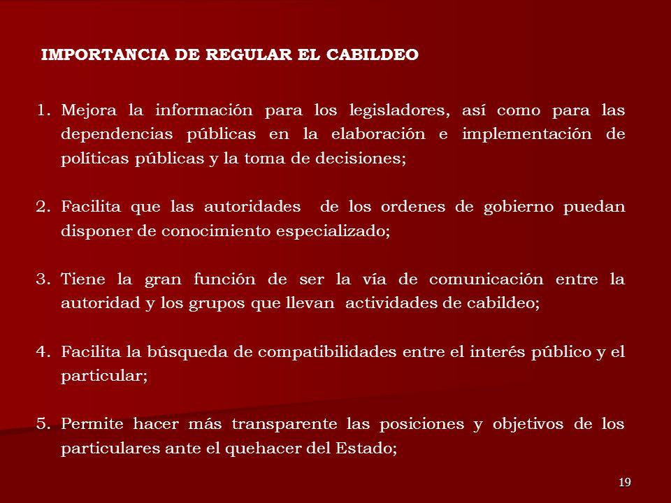 19 1.Mejora la información para los legisladores, así como para las dependencias públicas en la elaboración e implementación de políticas públicas y l