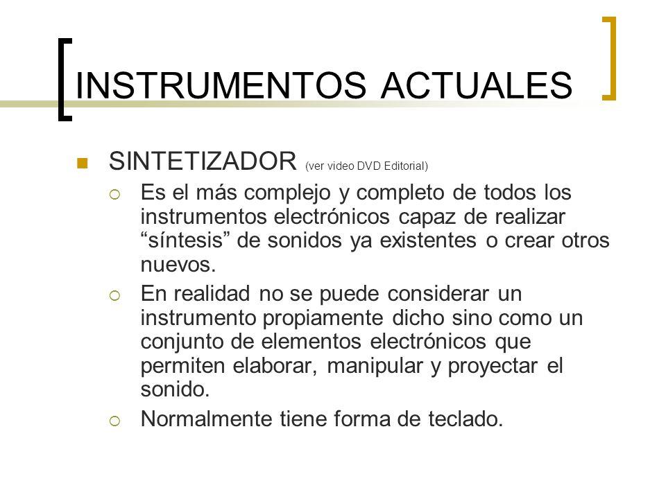 INSTRUMENTOS ACTUALES BATERÍA ELECTRÓNICA (ver video DVD Editorial) Es una variante del sintetizador.