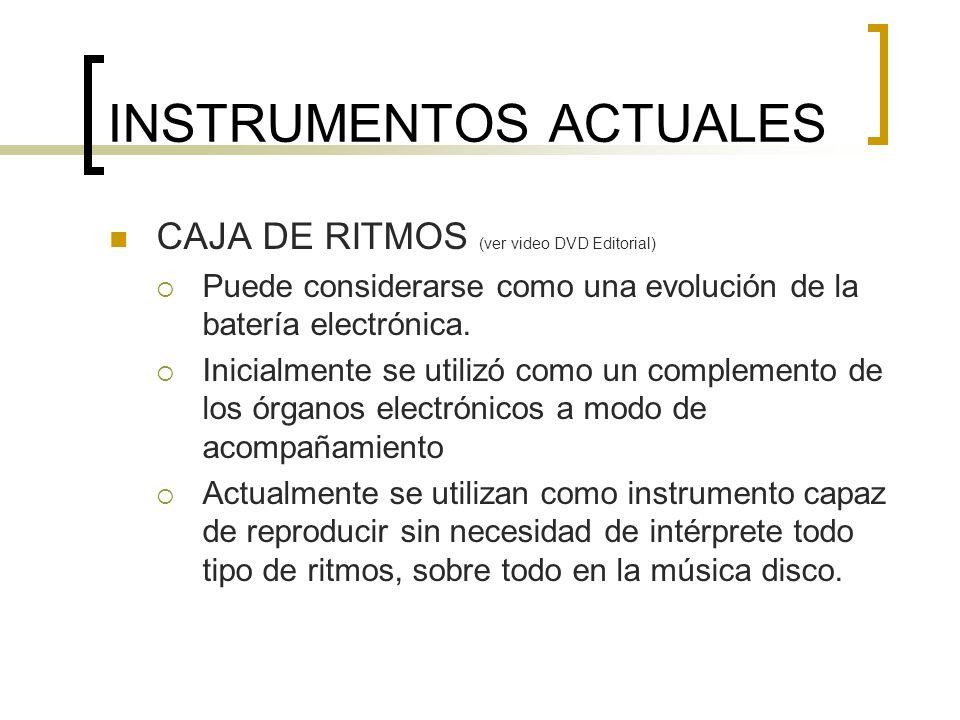 INSTRUMENTOS ACTUALES SECUENCIADOR Es un aparato que permite almacenar y después reproducir una determinada secuencia de datos.