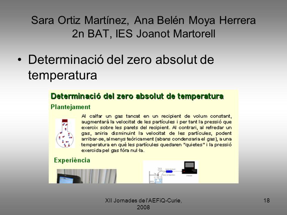 XII Jornades de l'AEFiQ-Curie, 2008 18 Sara Ortiz Martínez, Ana Belén Moya Herrera 2n BAT, IES Joanot Martorell Determinació del zero absolut de tempe