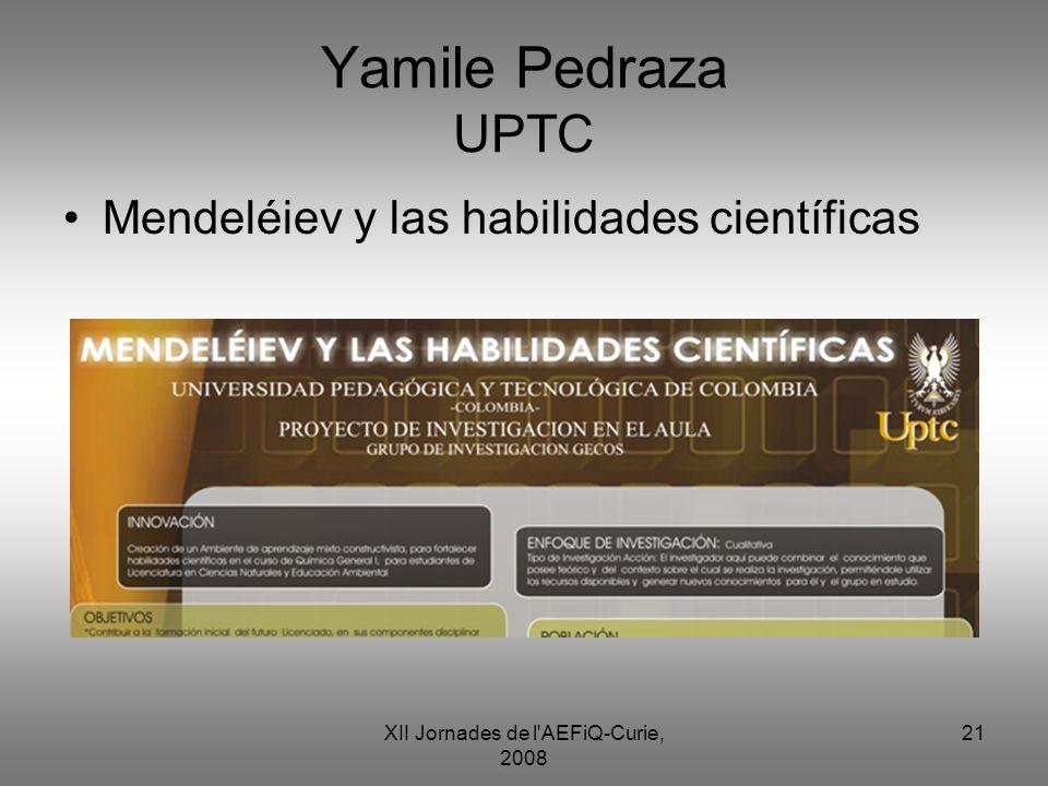XII Jornades de l'AEFiQ-Curie, 2008 21 Yamile Pedraza UPTC Mendeléiev y las habilidades científicas