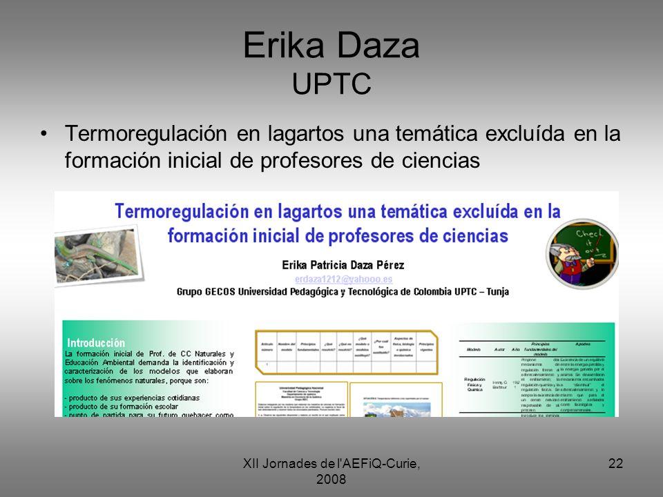XII Jornades de l'AEFiQ-Curie, 2008 22 Erika Daza UPTC Termoregulación en lagartos una temática excluída en la formación inicial de profesores de cien