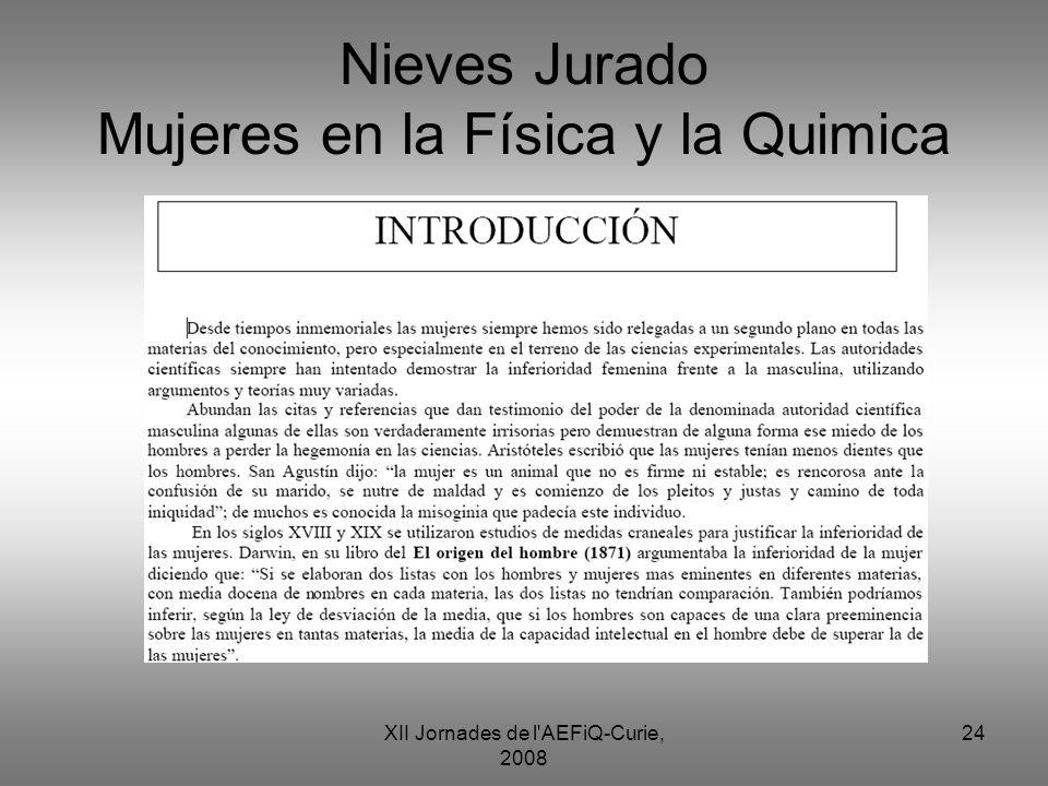 XII Jornades de l'AEFiQ-Curie, 2008 24 Nieves Jurado Mujeres en la Física y la Quimica