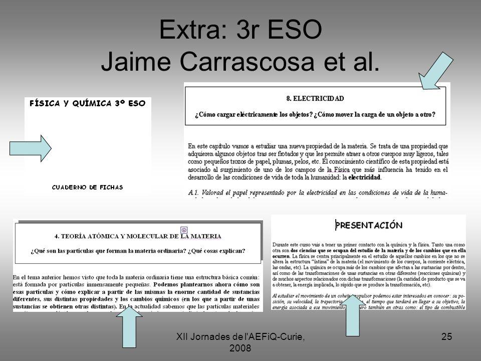 XII Jornades de l'AEFiQ-Curie, 2008 25 Extra: 3r ESO Jaime Carrascosa et al.