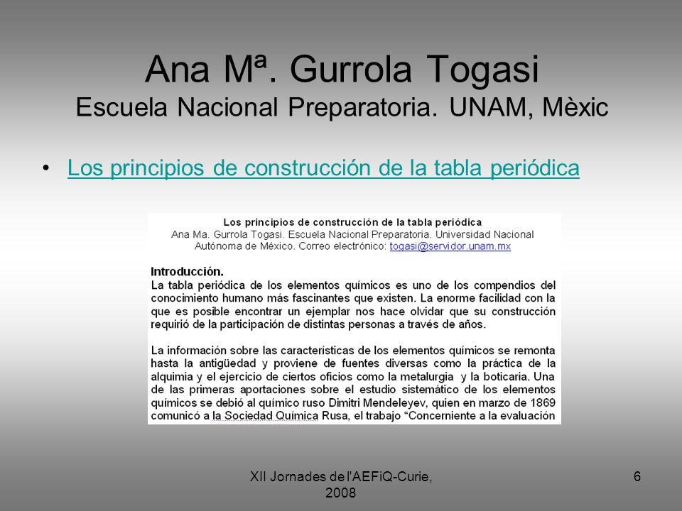 XII Jornades de l'AEFiQ-Curie, 2008 6 Ana Mª. Gurrola Togasi Escuela Nacional Preparatoria. UNAM, Mèxic Los principios de construcción de la tabla per