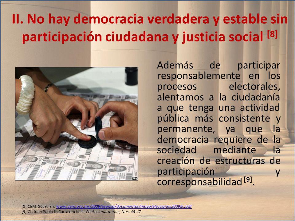 Además de participar responsablemente en los procesos electorales, alentamos a la ciudadanía a que tenga una actividad pública más consistente y perma