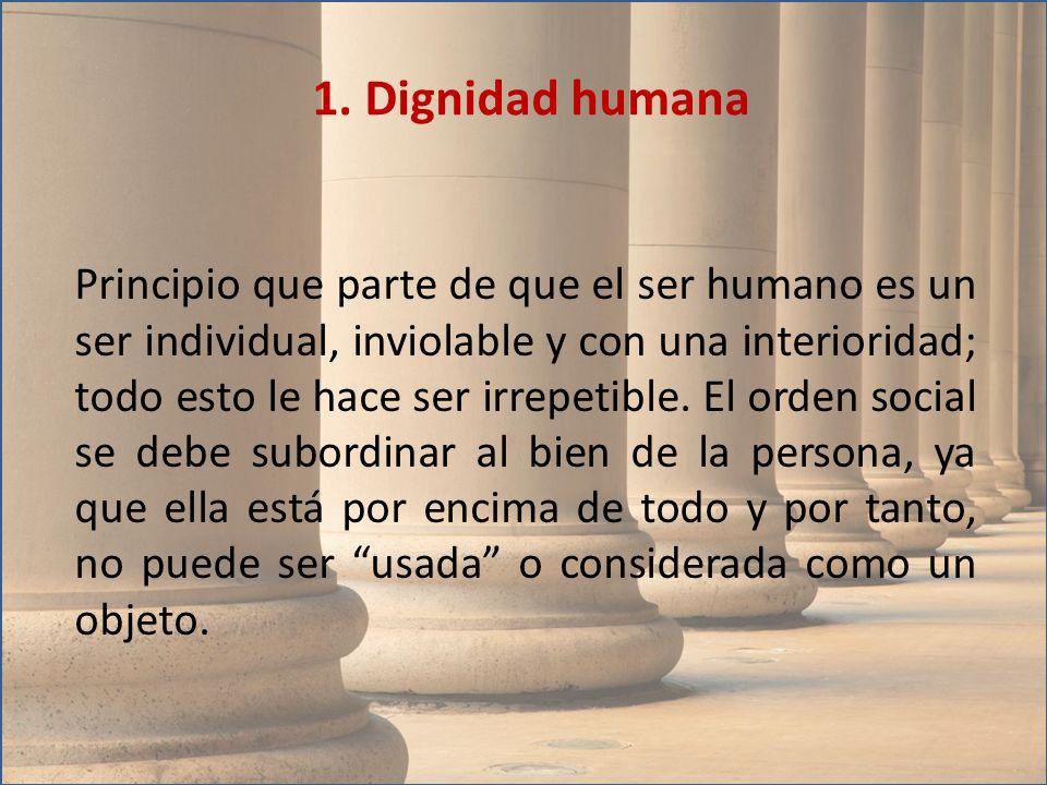 Principio que parte de que el ser humano es un ser individual, inviolable y con una interioridad; todo esto le hace ser irrepetible. El orden social s