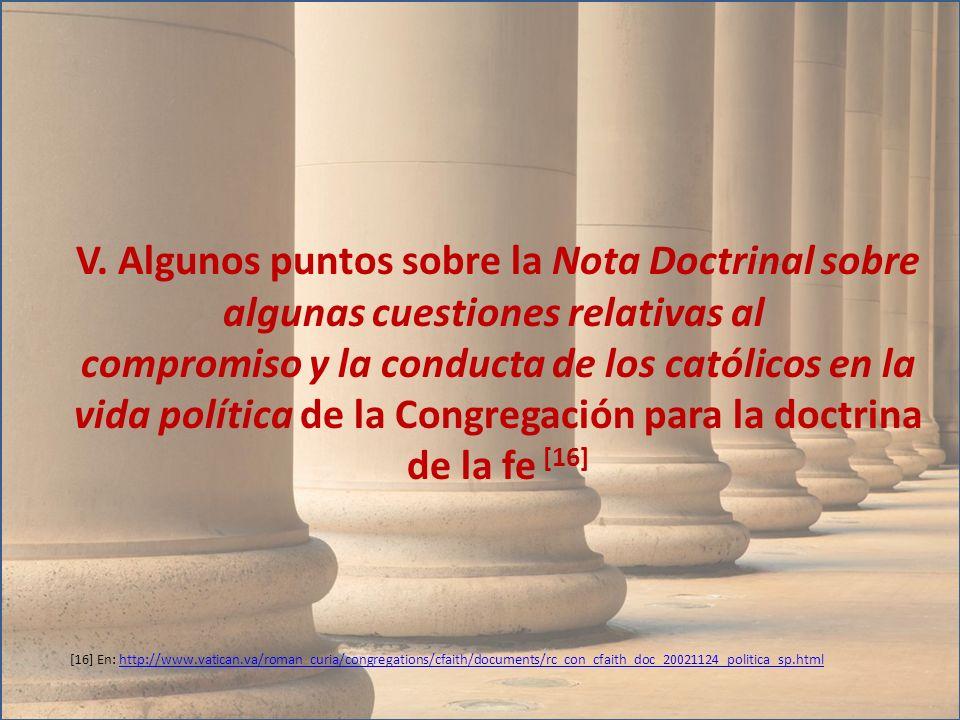 V. Algunos puntos sobre la Nota Doctrinal sobre algunas cuestiones relativas al compromiso y la conducta de los católicos en la vida política de la Co