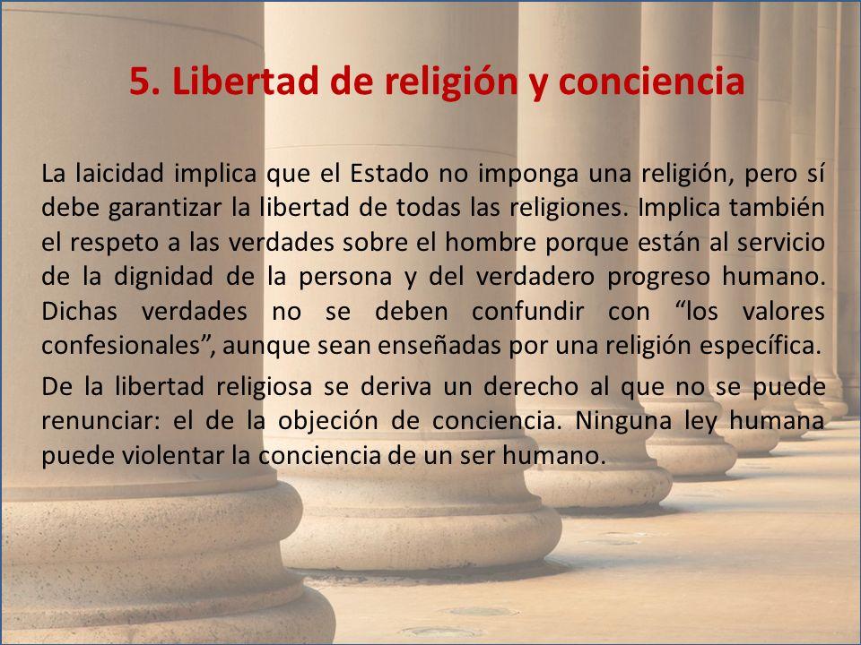 La laicidad implica que el Estado no imponga una religión, pero sí debe garantizar la libertad de todas las religiones. Implica también el respeto a l