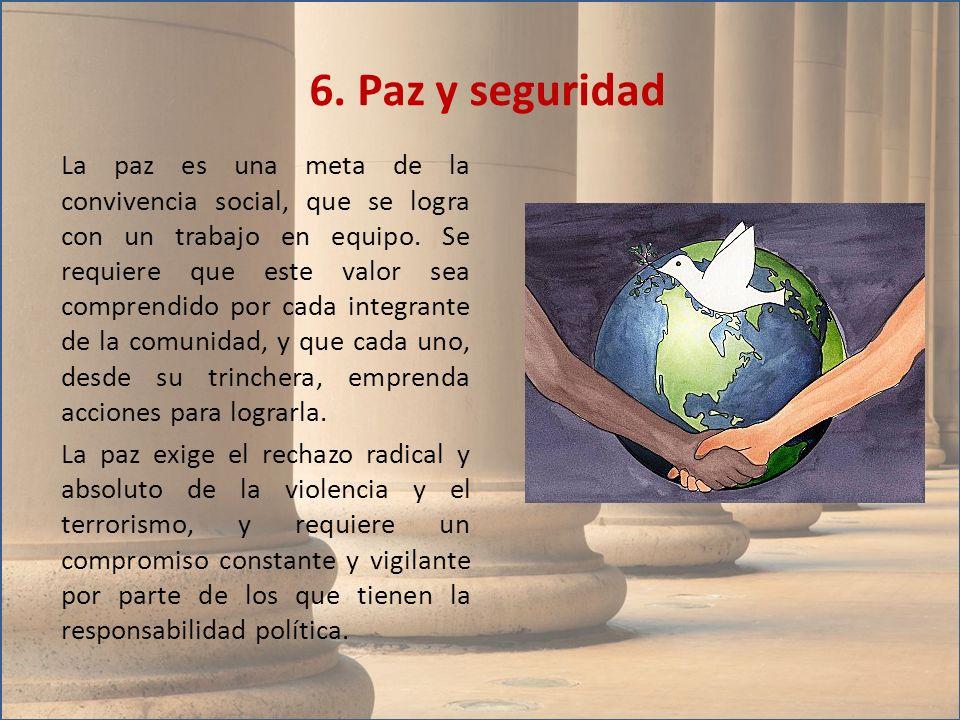 La paz es una meta de la convivencia social, que se logra con un trabajo en equipo. Se requiere que este valor sea comprendido por cada integrante de