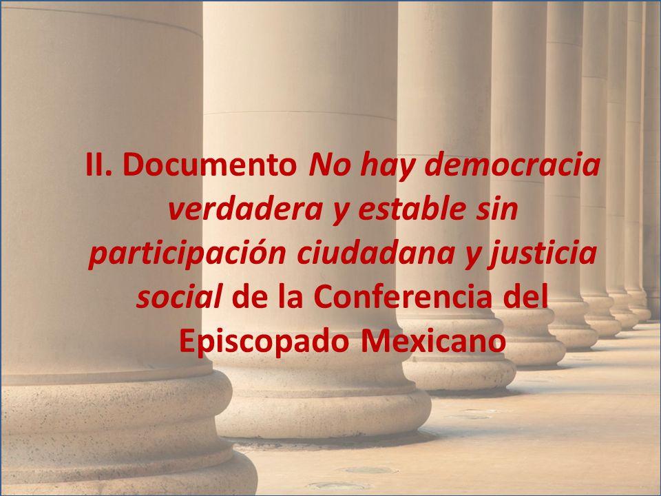 II. Documento No hay democracia verdadera y estable sin participación ciudadana y justicia social de la Conferencia del Episcopado Mexicano