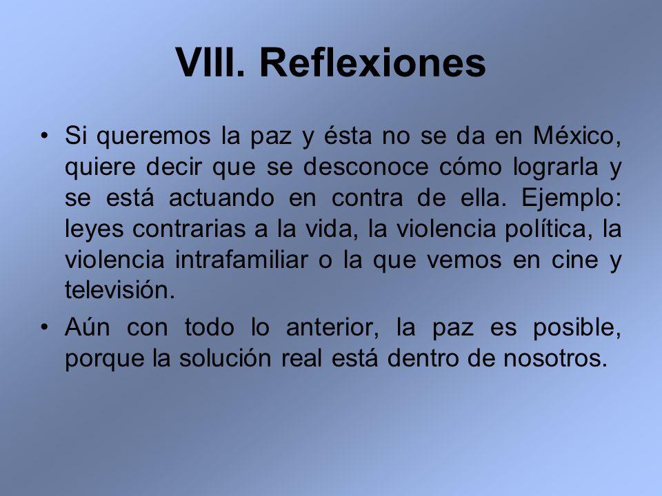 Si queremos la paz y ésta no se da en México, quiere decir que se desconoce cómo lograrla y se está actuando en contra de ella. Ejemplo: leyes contrar