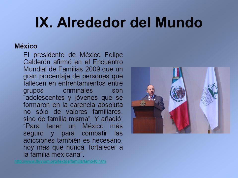 México El presidente de México Felipe Calderón afirmó en el Encuentro Mundial de Familias 2009 que un gran porcentaje de personas que fallecen en enfr