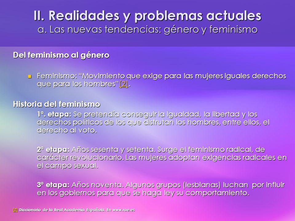 II.Realidades y problemas actuales b. La situación del hombre y la mujer 1.