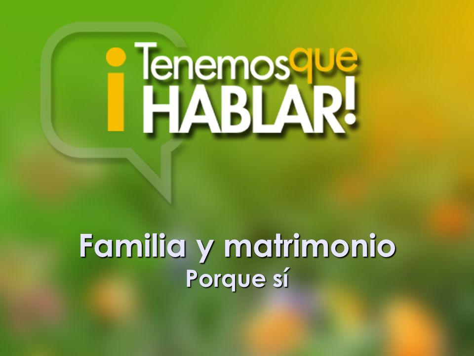 Familia y matrimonio Porque sí Familia y matrimonio Porque sí Introducción: Las IISV I.La desvinculación II.¿Cómo se ve hoy a la familia.