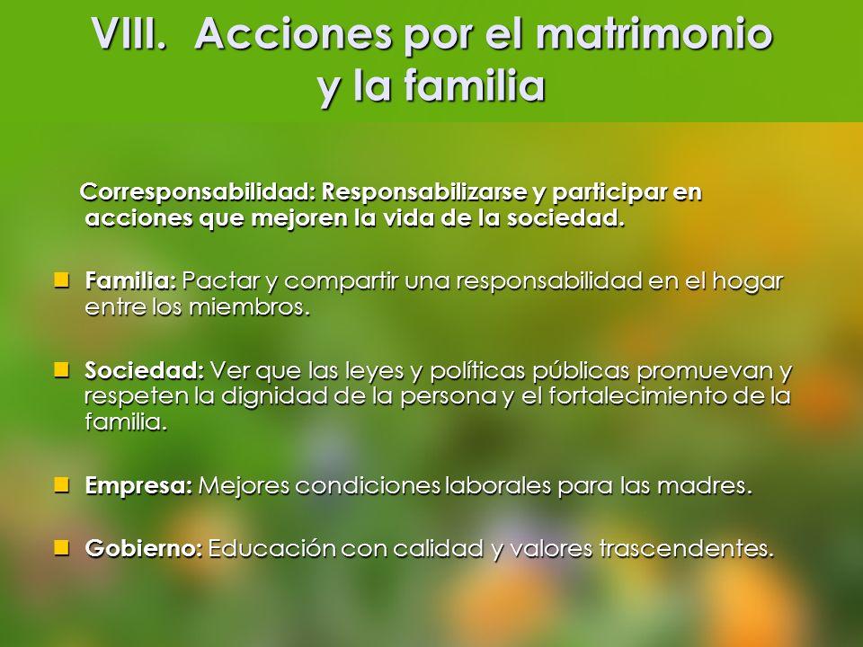 VIII. Acciones por el matrimonio y la familia Corresponsabilidad: Responsabilizarse y participar en acciones que mejoren la vida de la sociedad. Corre