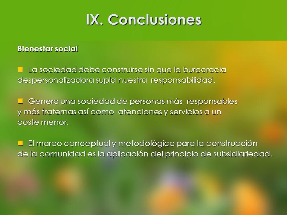 IX. Conclusiones Bienestar social La sociedad debe construirse sin que la burocracia La sociedad debe construirse sin que la burocracia despersonaliza