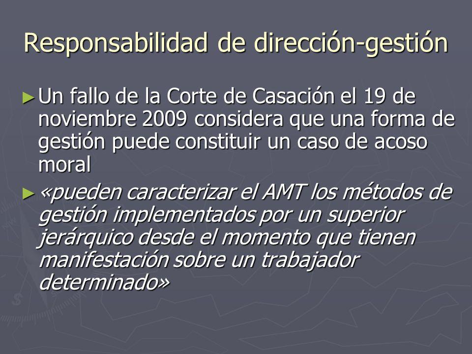 Responsabilidad de dirección-gestión Un fallo de la Corte de Casación el 19 de noviembre 2009 considera que una forma de gestión puede constituir un c