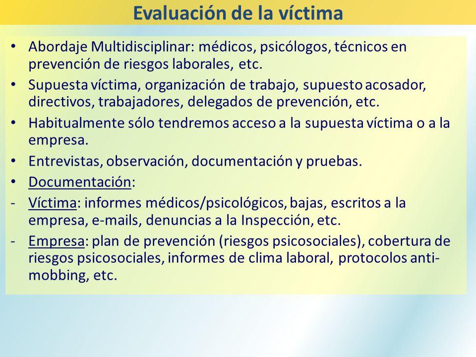 Abordaje Multidisciplinar: médicos, psicólogos, técnicos en prevención de riesgos laborales, etc. Supuesta víctima, organización de trabajo, supuesto