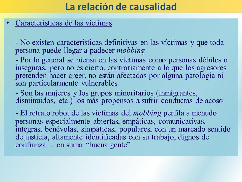 Características de las víctimas - No existen características definitivas en las víctimas y que toda persona puede llegar a padecer mobbing - Por lo ge