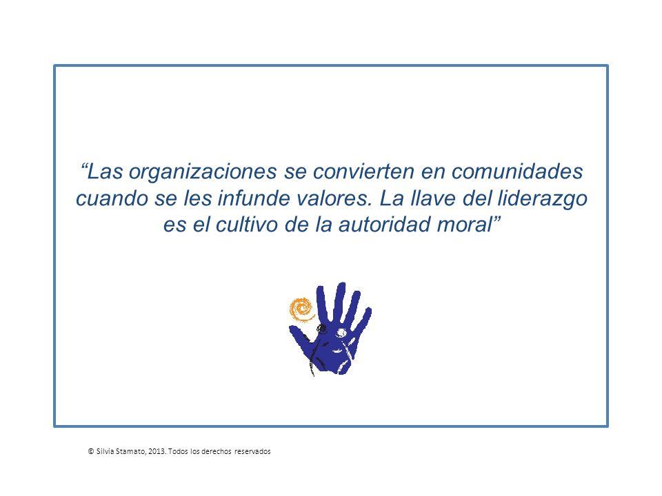 Las organizaciones se convierten en comunidades cuando se les infunde valores. La llave del liderazgo es el cultivo de la autoridad moral © Silvia Sta