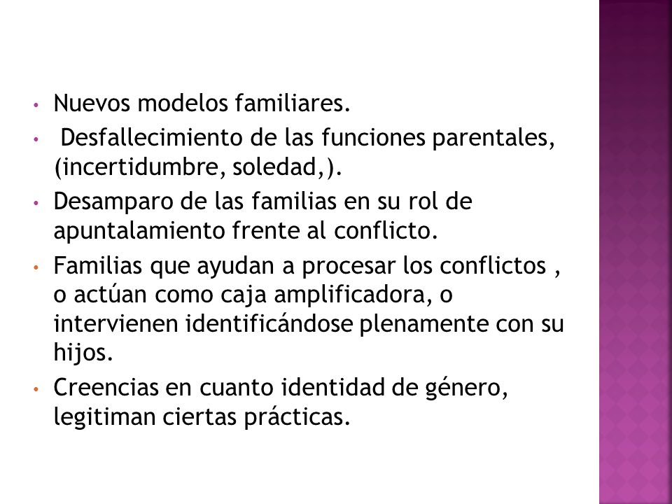Nuevos modelos familiares. Desfallecimiento de las funciones parentales, (incertidumbre, soledad,). Desamparo de las familias en su rol de apuntalamie