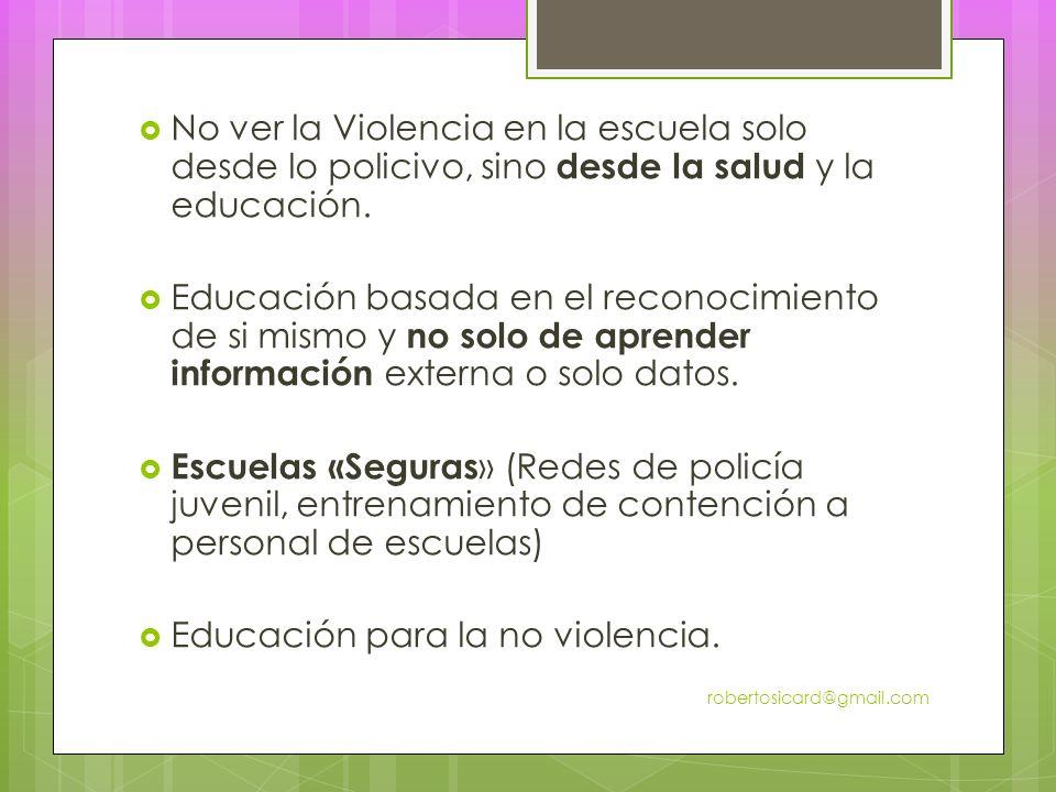 No ver la Violencia en la escuela solo desde lo policivo, sino desde la salud y la educación.