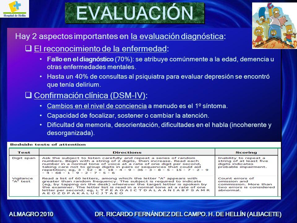 EVALUACIÓN Hay 2 aspectos importantes en la evaluación diagnóstica: El reconocimiento de la enfermedad: Fallo en el diagnóstico (70%): se atribuye com